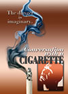 Conversation with a Cigarette, a film by Russell Brown