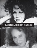 Karen Black on Acting, a film by Russell Brown